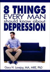 Eight Things Every Man Should Know About Depression - Slightly Imperfect