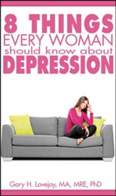 Eight Things Every Woman Should Know About Depression - PDF Download [Download]