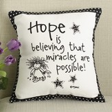 Hope Is Believing That Miracles Are Possible Pillow