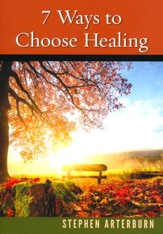 7 Ways to Choose Healing