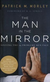 The Man in the Mirror: Solving the 24 Problems Men Face, 25th  Anniversary Ed.