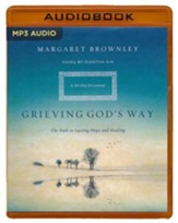 Grieving God's Way: The Path to Lasting Hope and Healing - unabridged audio book on MP3-CD