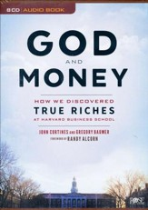 God and Money: How We Discovered True Riches at Harvard Business School unabridged audio book on CD