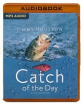 Catch of the Day: Spiritual Lessons from the Sport of Fishing - unabridged audio book on MP3-CD