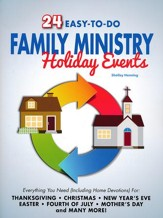 24 Easy-To-Do Family Ministry Holiday Events with Follow Up Home Devotional - PDF Download [Download]
