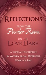 Reflections on The Love Dare: A Topical Discussion by Women From Different Walks of Life - eBook