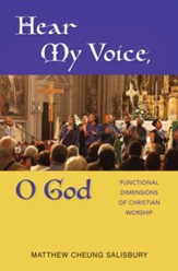 Hear My Voice, O God: Functional Dimensions of Christian Worship - eBook