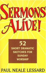 Sermons Alive!: 52 Short Dramatic Sketches for Sunday