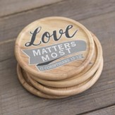Love Matters Most Coasters, Set of 4