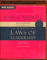 The 21 Irrefutable Laws of Leadership: Follow Them and People Will Follow You (10th Anniversary Edition) - abridged audio book on MP3-CD