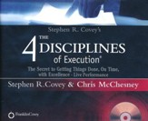 Stephen R. Covey's The 4 Disciplines of Execution: The Secret To Getting Things Done, On Time, With Excellence - Live Performance - unabridged audio book on CD