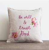 Be Still and Trust God Pillow