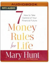 7 Money Rules for Life: How to Take Control of Your Financial Future - unabridged audio book on MP3-CD