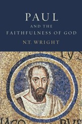Paul and the Faithfulness of God: Christian Origins and the Question of God, 2 Vols