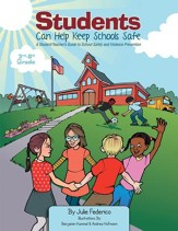 Students Can Help Keep Schools Safe: A Student/Teacher's Guide To School Safety and Violence Prevention - eBook