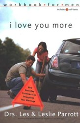 I Love You More Workbook for Men: How Everyday Problems Can Strengthen Your Marriage