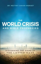 The World Crisis and Bible Prophecies - eBook