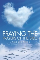 Praying the Prayers of the Bible - eBook