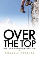 Over the Top: How One Move Changed a Climber's Life - eBook