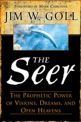 Seer, The: The Prophetic Power of Visions, Dreams, and Open Heavens - eBook