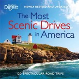 The Most Scenic Drives in America, Newly Revised and Updated: 120 Spectacular Road Trips - eBook