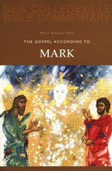 New Collegeville Bible Commentary #2: The Gospel According to Mark