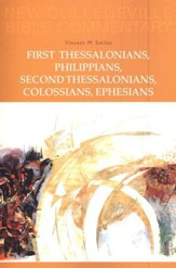 First Thessalonians, Philippians, Second Thessalonians, Colossians, Ephesians: New Collegeville Bible Commentary, Vol 8