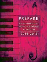 Prepare! 2014-2015: An Ecumenical Music & Worship Planner - eBook
