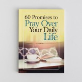 60 Promises to Pray Over Your Daily Life