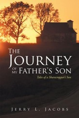 The Journey of My Father's Son: Tales of a Sharecroppers Son - eBook