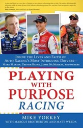 Playing with Purpose: Racing: Inside the Lives and Faith of Auto Racing's Most Intrguing Drivers - eBook