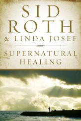 Supernatural Healing: Stories of the Miraculous - eBook