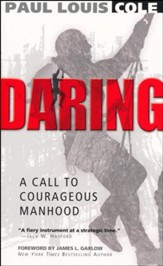 Daring: A Call To Courageous Manhood