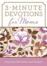 3-Minute Devotions for Moms: Inspiring Devotions and Prayers - eBook
