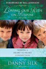 Loving Our Kids on Purpose: Making a Heart-to-Heart Connection - eBook