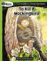 In Depth Guides for Great  Literature: To Kill A Mockingbird