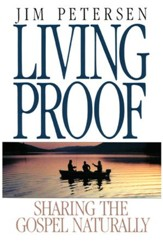Living Proof: Sharing the Gospel Naturally - eBook