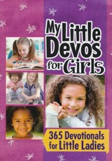 My Little Devos for Girls: 365 Devotionals for Little Ladies