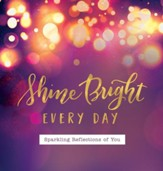 Shine Bright Every Day: Sparkling Reflections of You