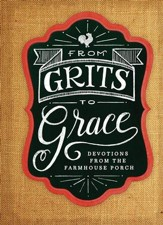 From Grits to Grace: Devotions from the Farmhouse Porch