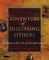 The Adventure of Discipling Others: Training in the Art of Disciplemaking - eBook