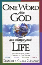 One Word From God Can Change Your Life: Four Bestselling Works Complete In One Volume: Prayer, Destiny, Finances, and Health