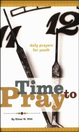 Time to Pray: Daily Prayers for Youth