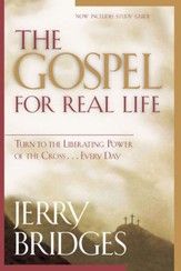 The Gospel for Real Life: Turn to the Liberating Power of the Cross...Every Day - eBook