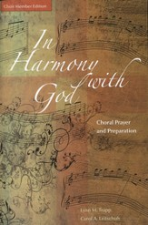 In Harmony with God: Choral Prayer and Preparation - Choir Member Edition
