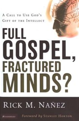 Full Gospel, Fractured Minds? A Call to Use God's Gift of the Intellect - Slightly Imperfect