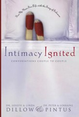 Intimacy Ignited: Conversations Couple to Couple: Fire Up Your Sex Life with the Song of Solomon - eBook