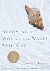 Becoming a Woman Who Walks with God: A Month of Devotionals for Abiding in Christ - eBook