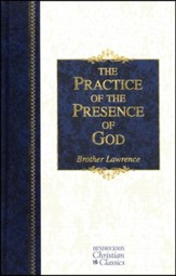 The Practice of the Presence of God: Hendrickson Christian Classics