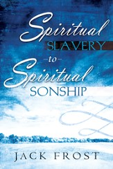 Spiritual Slavery To Spiritual Sonship: Your Destiny Awaits You - eBook